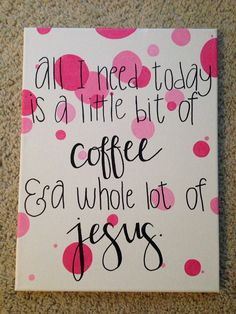 Little Bit of Coffee and a Whole Lot of Jesus canvas painting by StacyInspired on Etsy. Free shipping! Can be customized in any way you want.
