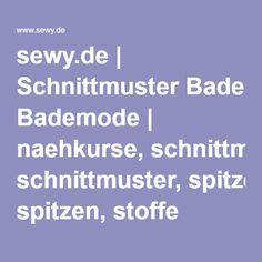sewy.de | Schnittmuster Bademode | naehkurse, schnittmuster, spitzen, stoffe