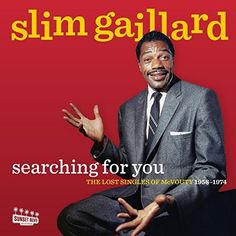 Multi-instrumentalist & vocalist Slim Gaillard's joyous music appealed to adults and little children alike with songs about love traveling potato chips beer and everything in between. Searching For You: The Lost Singles of McVouty (1958-1974) is the first collection of new Gaillard music officially released with the endorsement of the Gaillard family in decades. Very little is known about the label sources (i.e. Putti Records SGM Records Delgado Blue Chip Records etc.) but they all seem to…