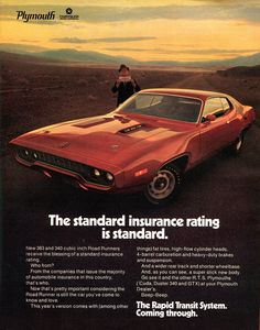 1971 Plymouth Road Runner Ad the year insurance went through the roof for muscle cars. Plymouth Road Runner, Rat Rods, Vintage Advertisements, Vintage Ads, Vintage Iron, Plymouth Muscle Cars, Plymouth Satellite, Car Advertising, Us Cars