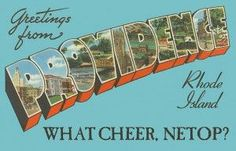 """""""What Cheer, Netop"""" is a Native American greeting used in Rhode Island in the 1600s. In 1636, Roger Williams, the founder of Rhode Island was greeted by Narragansett Native Americans with """"What Cheer, Netop"""". Netop was the Narragansett word for friend, and What Cheer was an old English greeting brought to New England by English settlers. Over time, the story of Williams' welcome was absorbed into the legend of Providence, Rhode Island."""