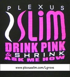 Lose weight and get healthy with Plexus Slim! A new ALL-NATURAL health and weight loss supplement! Ive lost 21 pounds and several inches!!!