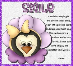 Send to someone this cute smile card and brighten up their day. Free online A Smile Doesn't Cost A Thing ecards on Keep in Touch Little Prayer, Sad Heart, Always On My Mind, I Feel You, Message In A Bottle, Blog Sites, Simple Gifts, Cheer Up, Name Cards