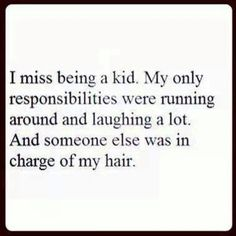 Ummm, I like to think I still run around and laugh a lot ! And who cares about my hair? Great Quotes, Quotes To Live By, Me Quotes, Funny Quotes, Inspirational Quotes, Jokes Quotes, Random Quotes, Funny Facts, Motivational