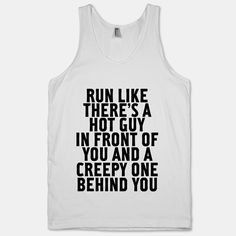 Run Like There's A Hot Guy In Front Of You par ActivateApparel, $27.00