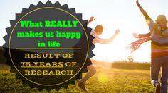 What REALLY makes us happy in life - result of 75 years of research Achieve Success, Research, Wealth, Mindset, Online Business, Motivation, Happy, How To Make, Life