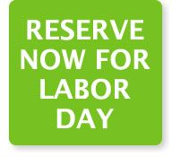 Reserve Now for Labor Day