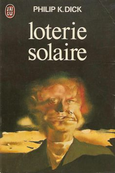 Loterie Solaire - Philip K. Dick (via Imagine ... erre)