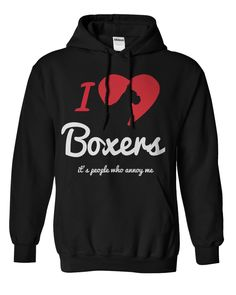 I Love Boxers, It's People Who Annoy Me Hoodie 1