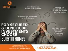 Evade the negative vibes you get when it comes down to investing. Invest in #SuryaaHomes for a secured & beneficial investment!