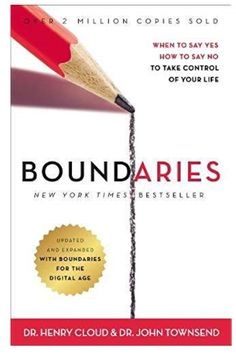 Boundaries Updated And Expanded Edition When To Say Yes How No Take Control Of Your Life By Henry Cloud Author John Townsend US
