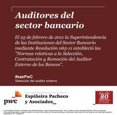 """El 25 de febrero de 2011 la Superintendencia de las Instituciones del Sector Bancario mediante Resolución 065-11 estableció las """"Normas relativas a la Selección, Contratación y Remoción del Auditor Externo de los Bancos""""."""