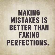 Making mistakes is a part of life. I would rather make mistakes and learn from them rather than fake perfection.   #Debt #Money #Learning #Life #CreditCards #Mistakes #StudentLoans #GetOutOfDebt