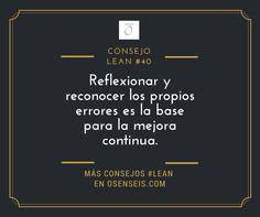 Reflexionar y reconocer los propios errores es la base para la mejora continua.
