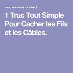 1 Truc Tout Simple Pour Cacher les Fils et les Câbles.