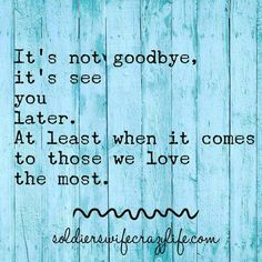 It's not goodbye, it's see you later. At least when it comes to those we… It's not goodbye, it's see you later. At least when it comes to those we love the most. Military Girlfriend, Military Spouse, Military Life, Navy Military, Goodbye Quotes, Military Quotes, Army Life, True Friends, Friendship Quotes