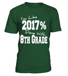 "# I'm Like 2017 % Done With 8th GRADE Fun Middle School Grad T .  Special Offer, not available in shops      Comes in a variety of styles and colours      Buy yours now before it is too late!      Secured payment via Visa / Mastercard / Amex / PayPal      How to place an order            Choose the model from the drop-down menu      Click on ""Buy it now""      Choose the size and the quantity      Add your delivery address and bank details      And that's it!      Tags: Celebrate Your Last…"
