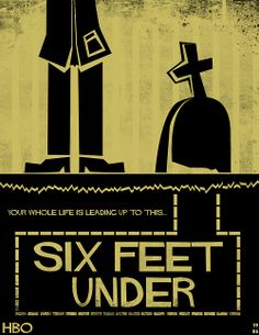 """TV016. """"Six Feet Under (XVI)"""" / Custom made poster for the HBO show """"Six Feet Under"""" by Adam Benedict 2010"""