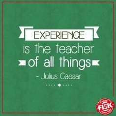 A experiência é a professora de todas as coisas. - Julio César