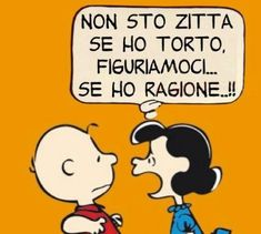 Non sto zitta Cute Quotes, Words Quotes, Funny Quotes, Lucy Van Pelt, Figure Of Speech, Snoopy Love, Funny Video Memes, Sarcastic Quotes, My Mood