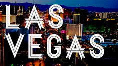 Must Do's On Your First Visit To Las Vegas