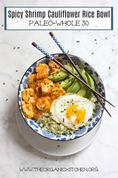 Spicy Shrimp and Cauliflower Rice Bowl: Paleo-Whole 30!