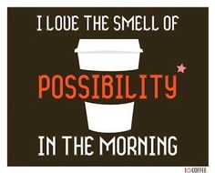 The smell of possibility... More like the smell of Slimroast! Try this coffee and lose weight at the same time! www.getslimwithcoffee.com/jesskos #weightloss #coffee #slimroast #valentus #lovewhatido