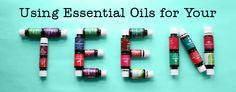 Using Essential Oils for Your Teen - The Pennington Point