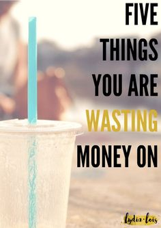 Want to know some of my top money wasters and budget killers? Click through to this blog post where I give you five things you are wasting your money on. They aren't worth it, but your future is! Start a budget, stop spending and start saving with some of these tips. Let me help you!