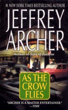 As the Crow Flies... Jeffery Archer classic that I only just got around to reading. I really liked it.