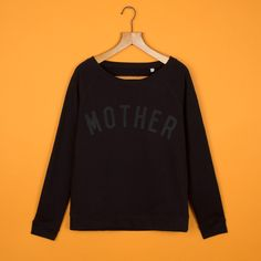 Black Mother Sweatshirt <br>By Selfish Mother