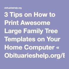 3 Tips on How to Print Awesome Large Family Tree Templates on Your Home Computer