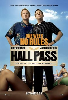 High resolution official theatrical movie poster ( of for Hall Pass Image dimensions: 1600 x Starring Owen Wilson, Jason Sudeikis, Jenna Fischer, Christina Applegate Funny Movies, Top Movies, Comedy Movies, Great Movies, Movies To Watch, Awesome Movies, Netflix Movies, Owen Wilson, Jenna Fischer