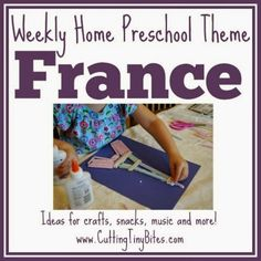 Cutting Tiny Bites: France and French Culture Theme- Weekly Home Preschool