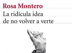 La ridicula idea de no volver a verte - Rosa Montero