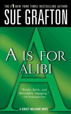 """""""A"""" is for Alibi (The Kinsey Millhone Alphabet Mysteries):Amazon:Kindle Store"""