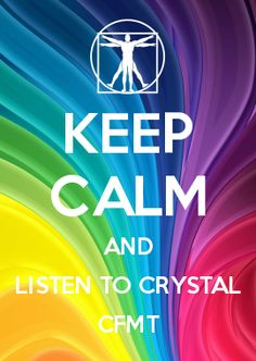 KEEP CALM AND LISTEN TO CRYSTAL CFMT