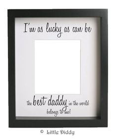 I'm as lucky as can be the best daddy in the world belongs to me--vinyl decal- dad, fathers day, gift
