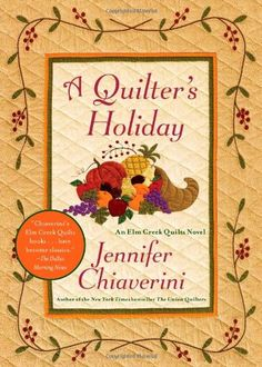 A Quilter's Holiday: An Elm Creek Quilts Novel (Elm Creek Quilts Novels)