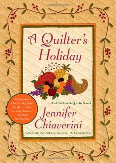 Bestseller Books Online A Quilter's Holiday: An Elm Creek Quilts Novel Jennifer Chiaverini $10.2  - http://www.ebooknetworking.net/books_detail-1451658214.html