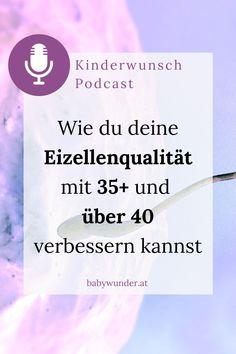Wie kannst du deine Eizellenqualität mit 35 Jahren und älter verbessern? Wie kannst du deinem Kinderwunsch eine neue Richtung geben und endlich wieder das Ruder selbst in die Hand nehmen? Höre dir jetzt gleich diese Podcast Folge an! Baby Wunder, Getting Pregnant Tips, Artificial Insemination, Pregnancy