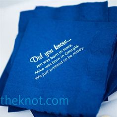 During the cocktail hour, guests wiped their mouths with napkins printed with unknown facts about the couple.