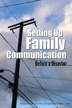 Setting up family communication before a disaster. Creating this plan is a basic preparedness skill and the foundation for the rest of your emergency preps | Prepared Homesteading Survivalist