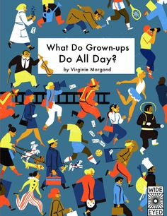 What do grown-ups DO all day?! Find out in this book that features more than one hundred jobs. Explore fourteen diverse workplaces including a farm, hospital, and school, then turn the page to find ou