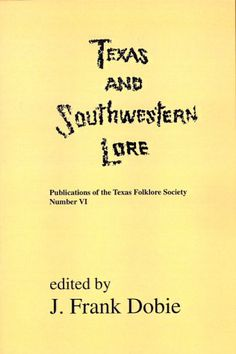 Texas and Southwestern Lore (GR110.T5D65 1967)