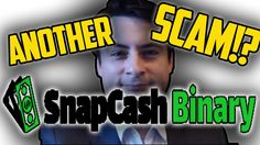 Another Scam or is SnapCash Binary a legit system?!