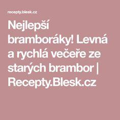 Nejlepší bramboráky! Levná a rychlá večeře ze starých brambor | Recepty.Blesk.cz