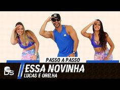 Vídeo Aula - Essa Novinha - Lucas e Orelha - Cia Daniel Saboya (Coreografia) - YouTube