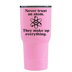 RTIC 20 oz Never Trust and Atom on Pretty Pink Tumbler