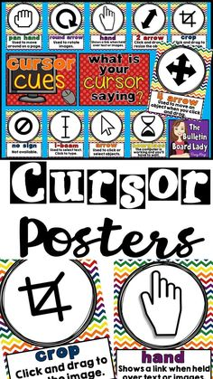 Cursor Posters for Computer Lab or IT Classroom What is your cursor saying? Just look at these colorful poster for a reminder! This download includes 10 posters that explain what the cursor means.   Included are: Arrow, I-beam, Hand, Crop, Pan Hand, Hourglass, 4 Arrow, 2 Arrow, Round Arrow and No Sign